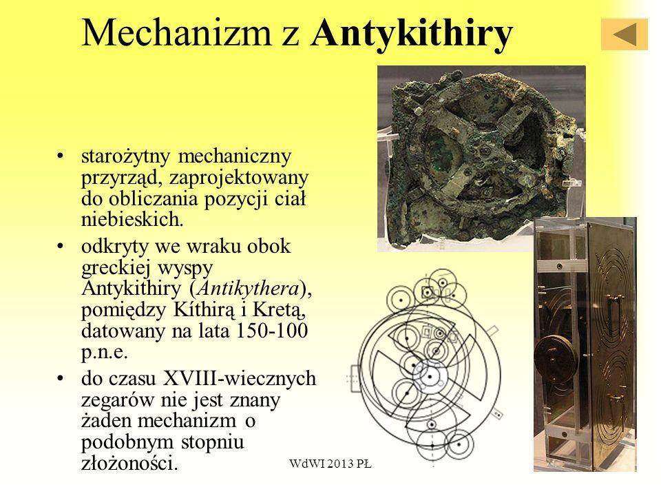 WdWI 2013 PŁ35 Mechanizm z Antykithiry starożytny mechaniczny przyrząd, zaprojektowany do obliczania pozycji ciał niebieskich. odkryty we wraku obok g