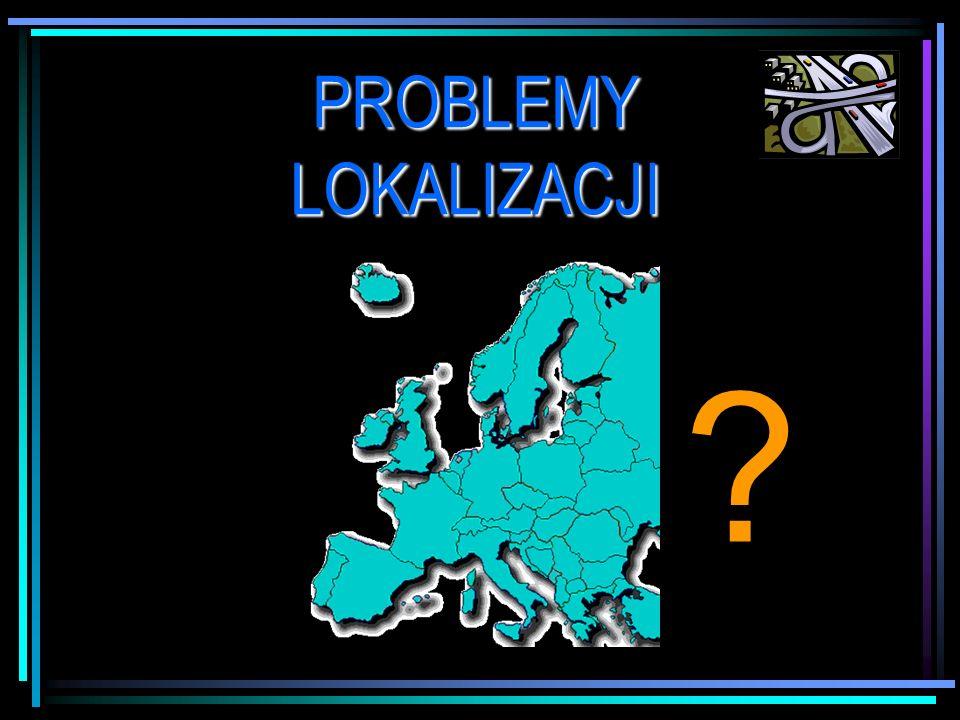 Wprowadzenie do problematyki: Decyzje dotyczące lokalizacji: - zakładów produkcyjnych, - magazynów - względem źródeł zaopatrzenia - jak i rynków zbytu.
