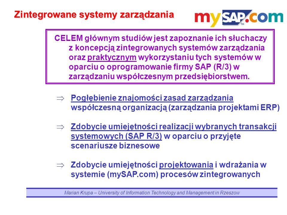 Marian Krupa – University of Information Technology and Management in Rzeszow CELEM głównym studiów jest zapoznanie ich słuchaczy z koncepcją zintegro