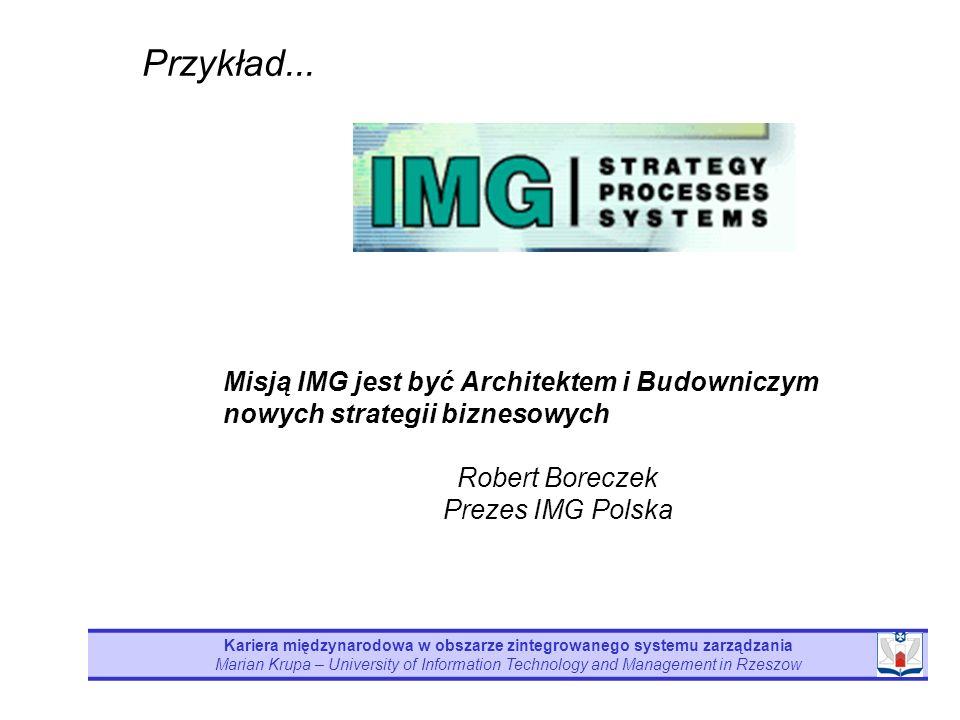 Kariera międzynarodowa w obszarze zintegrowanego systemu zarządzania Marian Krupa – University of Information Technology and Management in Rzeszow Prz