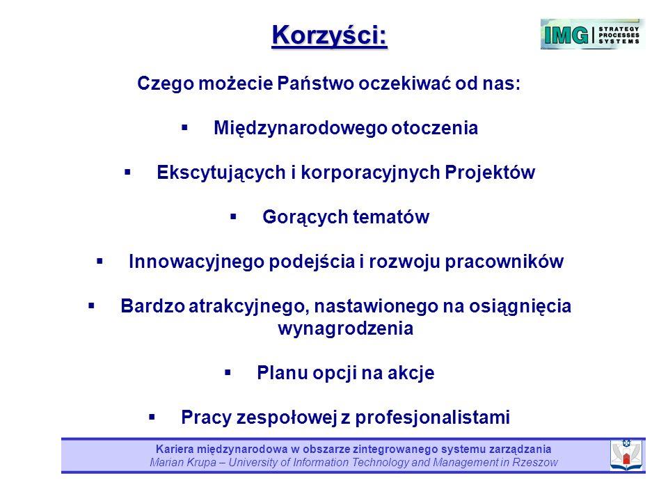 Kariera międzynarodowa w obszarze zintegrowanego systemu zarządzania Marian Krupa – University of Information Technology and Management in Rzeszow Kor