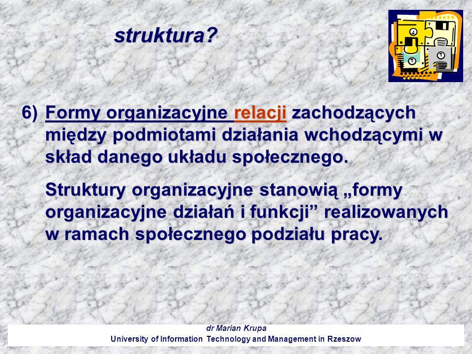 Typowe dokumenty formalizujące strukturę organizacyjną: dr Marian Krupa University of Information Technology and Management in Rzeszow 1.Statut – dokument prawny zarejestrowany w sądzie.