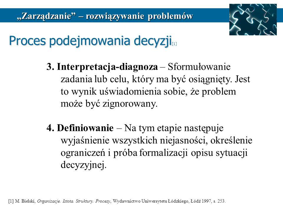 3.Interpretacja-diagnoza – Sformułowanie zadania lub celu, który ma być osiągnięty.