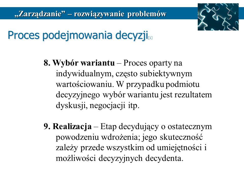 8.Wybór wariantu – Proces oparty na indywidualnym, często subiektywnym wartościowaniu.