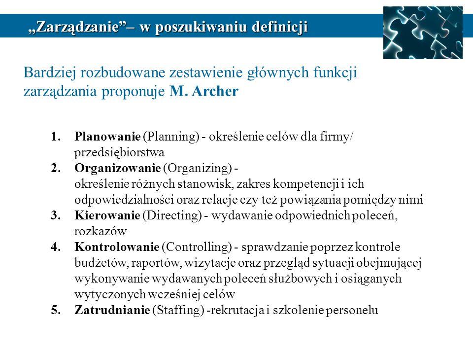 1.Planowanie (Planning) - określenie celów dla firmy/ przedsiębiorstwa 2.Organizowanie (Organizing) - określenie różnych stanowisk, zakres kompetencji i ich odpowiedzialności oraz relacje czy też powiązania pomiędzy nimi 3.Kierowanie (Directing) - wydawanie odpowiednich poleceń, rozkazów 4.Kontrolowanie (Controlling) - sprawdzanie poprzez kontrole budżetów, raportów, wizytacje oraz przegląd sytuacji obejmującej wykonywanie wydawanych poleceń służbowych i osiąganych wytyczonych wcześniej celów 5.Zatrudnianie (Staffing) -rekrutacja i szkolenie personelu Bardziej rozbudowane zestawienie głównych funkcji zarządzania proponuje M.