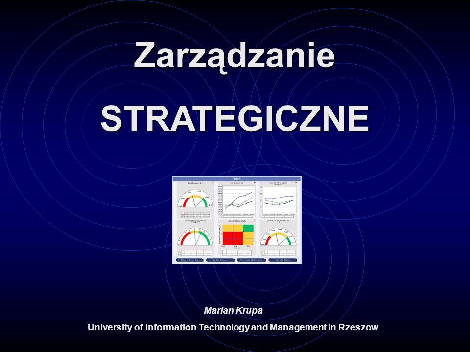 ZarządzanieSTRATEGICZNE Marian Krupa University of Information Technology and Management in Rzeszow