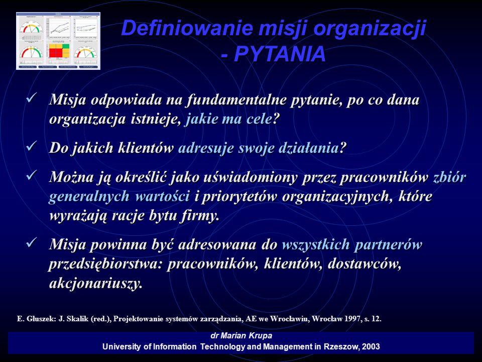 Definiowanie misji organizacji - PYTANIA dr Marian Krupa University of Information Technology and Management in Rzeszow, 2003 Misja odpowiada na funda