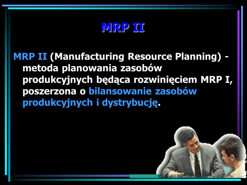 6. Systemy informatyczne w logistyce klasy MRP/ERP