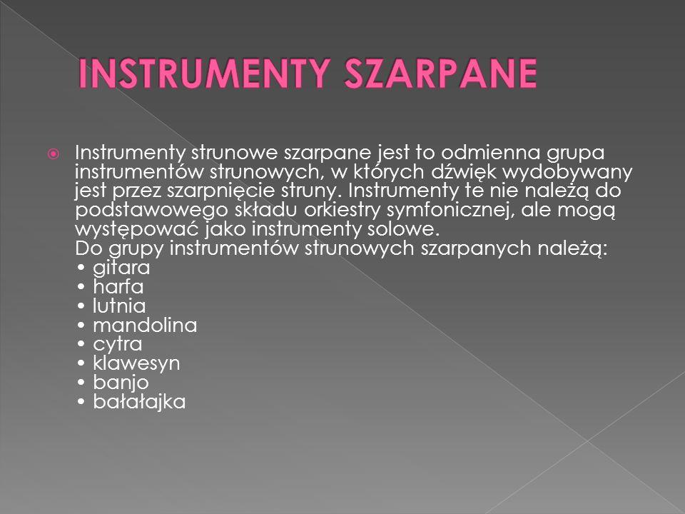 Instrumenty strunowe szarpane jest to odmienna grupa instrumentów strunowych, w których dźwięk wydobywany jest przez szarpnięcie struny.