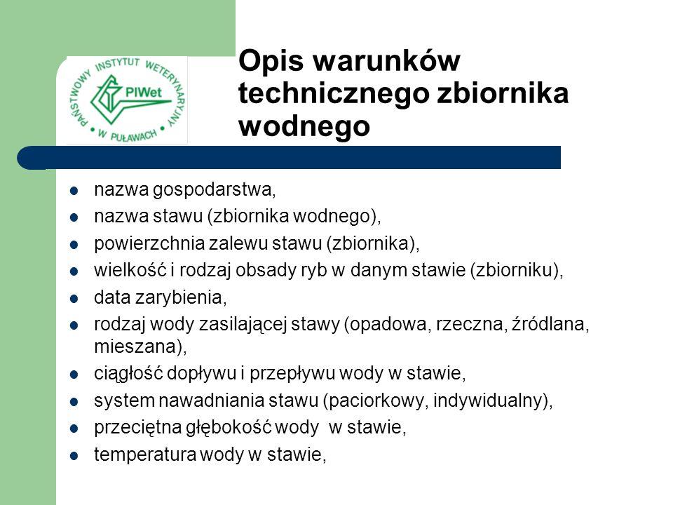 Opis warunków technicznego zbiornika wodnego nazwa gospodarstwa, nazwa stawu (zbiornika wodnego), powierzchnia zalewu stawu (zbiornika), wielkość i ro
