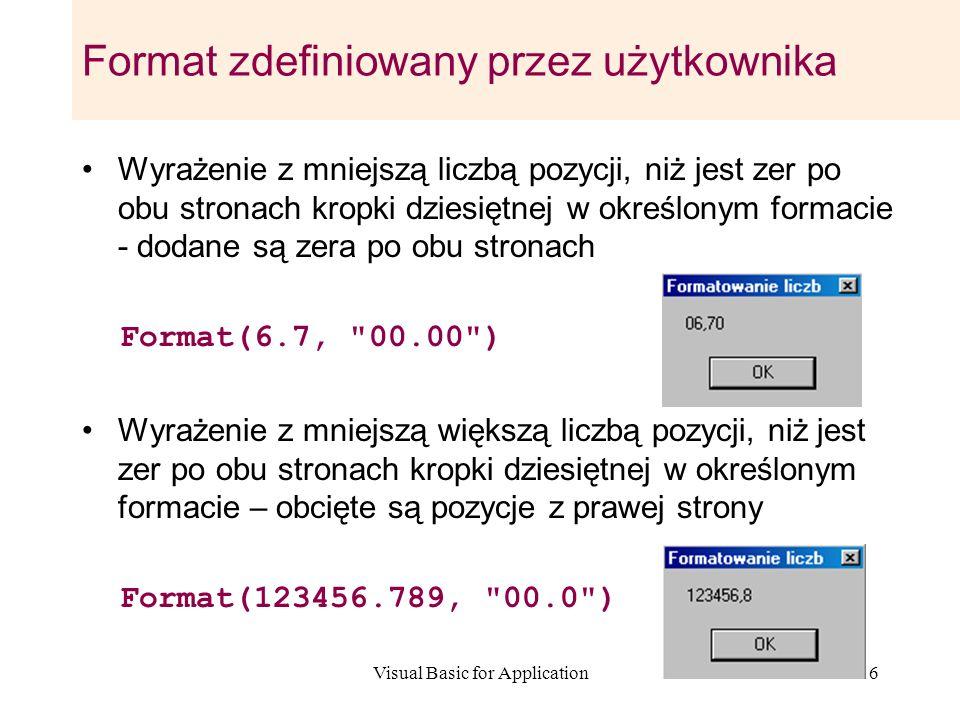 Visual Basic for Application16 Format zdefiniowany przez użytkownika Wyrażenie z mniejszą liczbą pozycji, niż jest zer po obu stronach kropki dziesięt