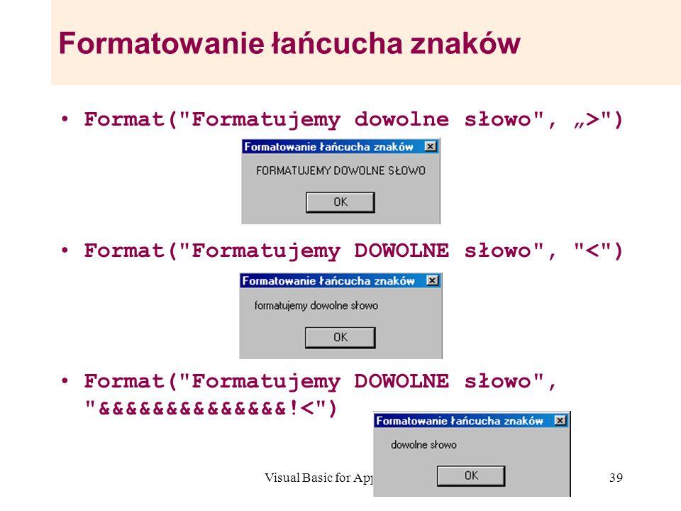 Visual Basic for Application39 Formatowanie łańcucha znaków Format(