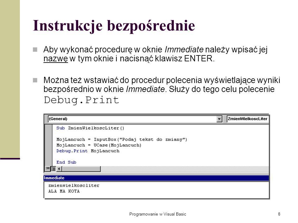 Programowanie w Visual Basic19 Stosowanie zmiennych Łańcuchowe: Dim x As String x = Ala ma kota Data i czas: Dim d As Date d = #1/1/2000# d = #12:00:00# Zmienne boolowskie: Dim x As Boolean x = True Zmienne całkowite: Dim x As Integer x = 3 Zmiennoprzecinkowe: Dim x As Double x = 3.14