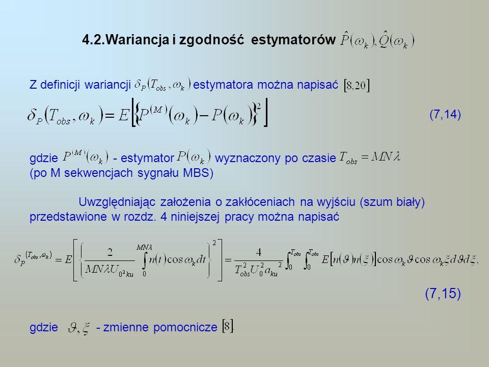 4.2.Wariancja i zgodność estymatorów Z definicji wariancji estymatora można napisać (7,14) gdzie - estymator wyznaczony po czasie (po M sekwencjach sy