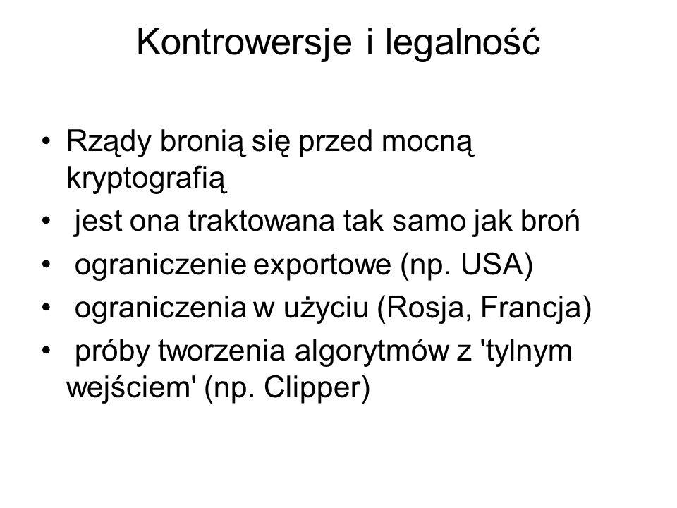 Kontrowersje i legalność Rządy bronią się przed mocną kryptografią jest ona traktowana tak samo jak broń ograniczenie exportowe (np. USA) ograniczenia