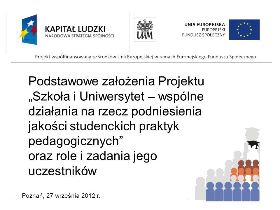 Podstawowe założenia Projektu Szkoła i Uniwersytet – wspólne działania na rzecz podniesienia jakości studenckich praktyk pedagogicznych oraz role i za