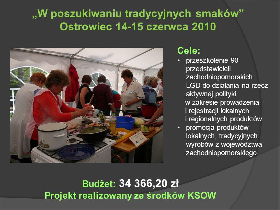 W poszukiwaniu tradycyjnych smaków Ostrowiec 14-15 czerwca 2010 Cele: przeszkolenie 90 przedstawicieli zachodniopomorskich LGD do działania na rzecz a