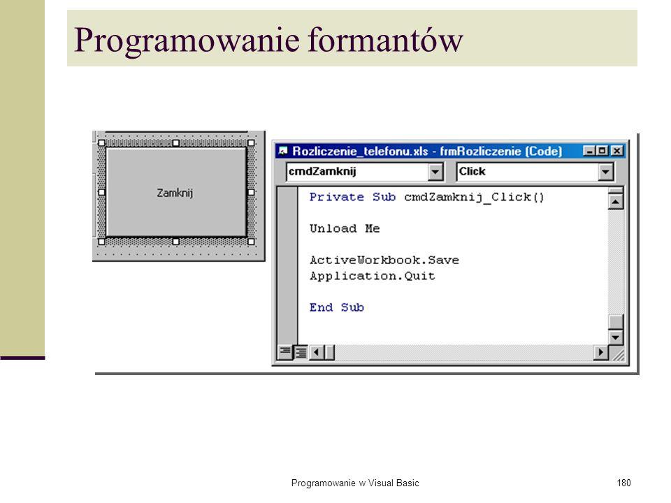 Programowanie w Visual Basic180 Programowanie formantów