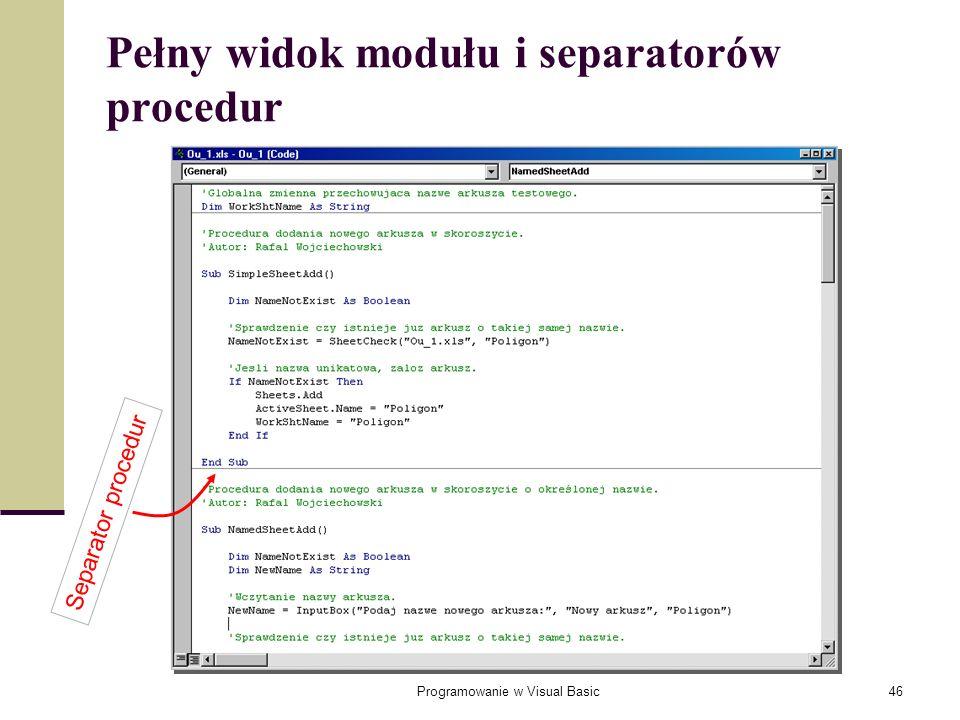 Programowanie w Visual Basic46 Pełny widok modułu i separatorów procedur Separator procedur
