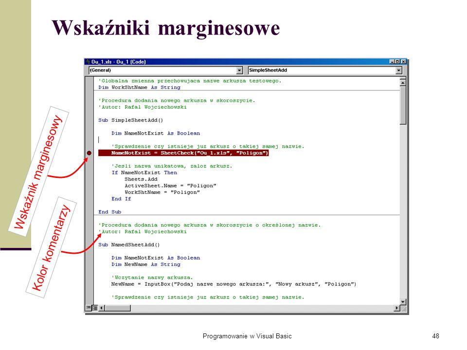 Programowanie w Visual Basic48 Wskaźniki marginesowe Wskaźnik marginesowy Kolor komentarzy