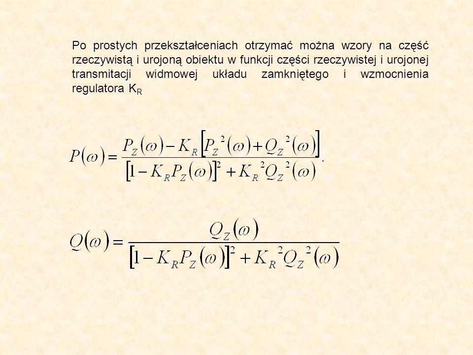 Po prostych przekształceniach otrzymać można wzory na część rzeczywistą i urojoną obiektu w funkcji części rzeczywistej i urojonej transmitacji widmowej układu zamkniętego i wzmocnienia regulatora K R
