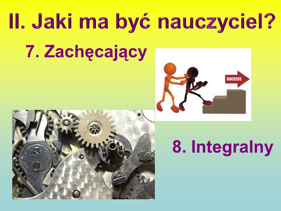7. Zachęcający 8. Integralny