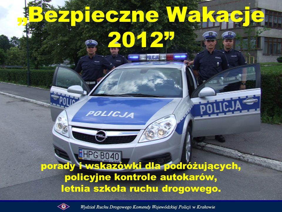 Bezpieczne Wakacje 2012 porady i wskazówki dla podróżujących, policyjne kontrole autokarów, letnia szkoła ruchu drogowego. Wydział Ruchu Drogowego Kom