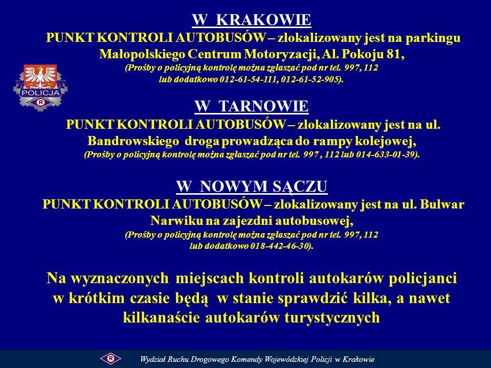 W KRAKOWIE PUNKT KONTROLI AUTOBUSÓW – zlokalizowany jest na parkingu Małopolskiego Centrum Motoryzacji, Al. Pokoju 81, (Prośby o policyjną kontrolę mo