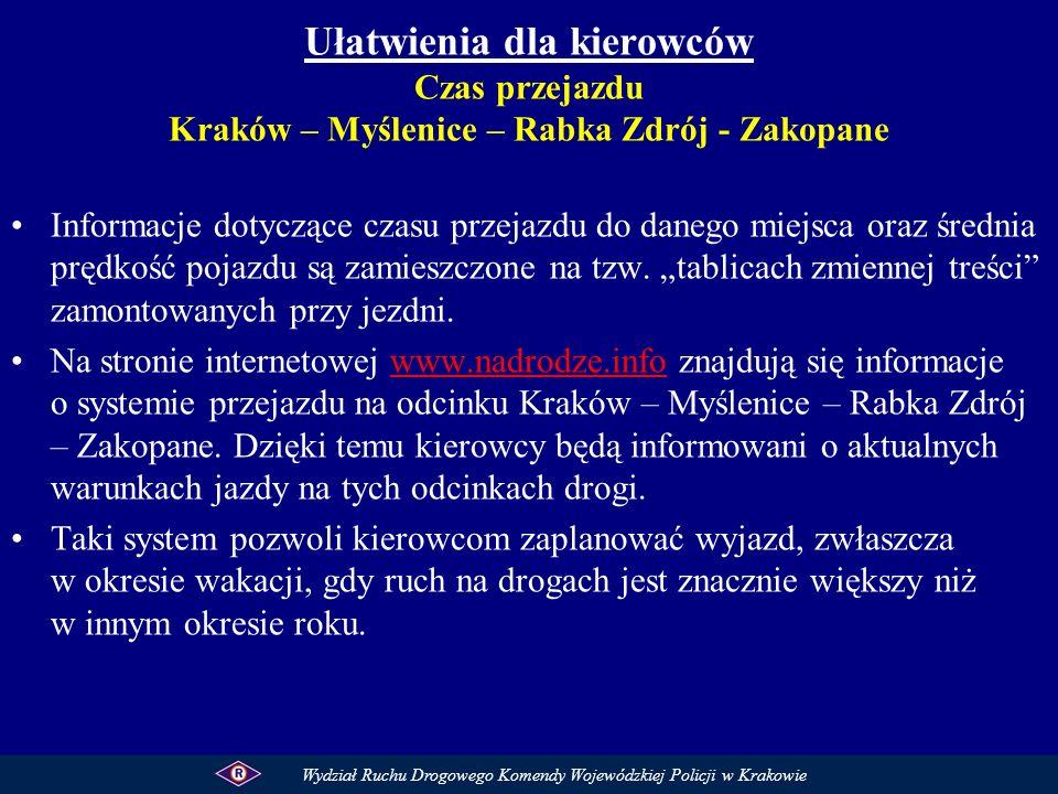 Ułatwienia dla kierowców Czas przejazdu Kraków – Myślenice – Rabka Zdrój - Zakopane Informacje dotyczące czasu przejazdu do danego miejsca oraz średni