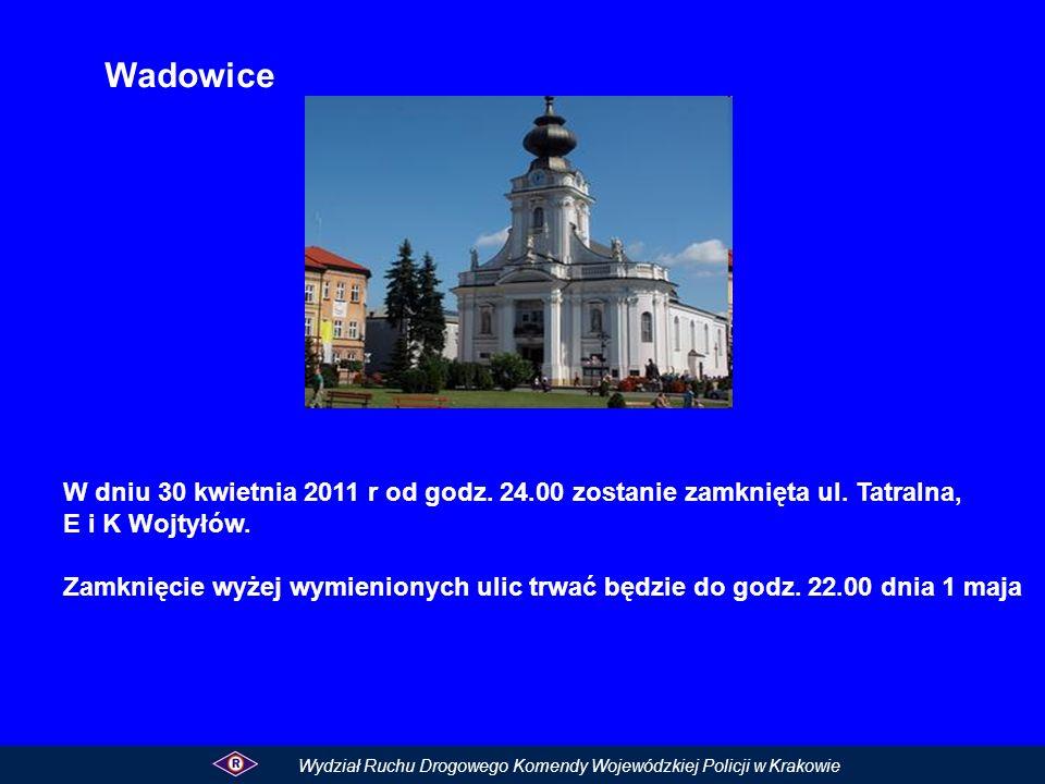Wadowice W dniu 30 kwietnia 2011 r od godz. 24.00 zostanie zamknięta ul. Tatralna, E i K Wojtyłów. Zamknięcie wyżej wymienionych ulic trwać będzie do