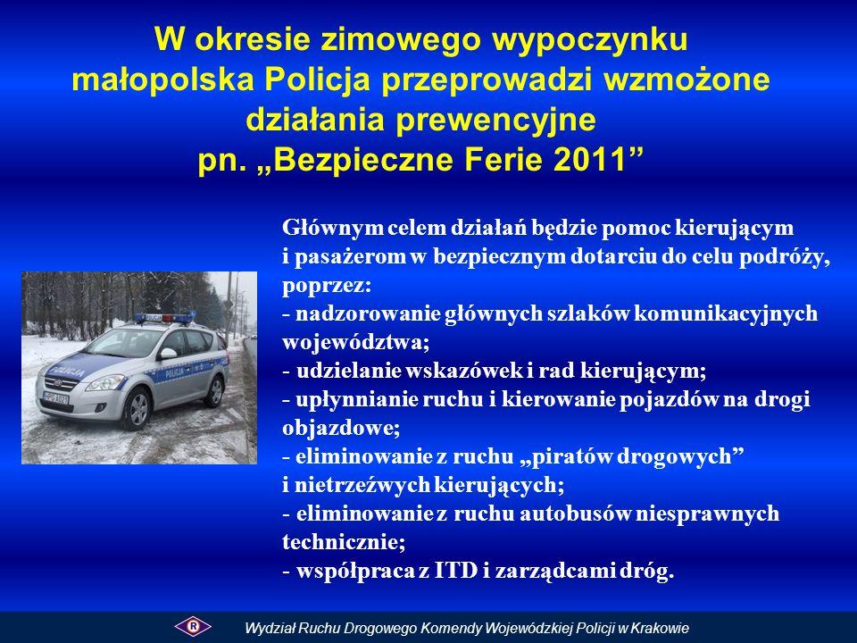 Kraków (Południowe Autostradowe Obejście Krakowa) – Myślenice (droga krajowa nr 7) – Skomielna Biała (droga krajowa nr 7) – Rabka (droga krajowa nr 47) – Nowy Targ (droga krajowa nr 47) - Zakopane Trasy alternatywne - dla samochodów osobowych: Kraków (Południowe Autostradowe Obejście Krakowa) – Wieliczka – droga wojewódzka nr 964 – Dobczyce – Kasina Wielka – droga krajowa nr 28 – Mszana Dolna - Rabka – droga krajowa nr 7 – droga krajowa nr 47 - Zakopane Rabka – droga krajowa nr 7 – Jabłonka – droga wojewódzka nr 957 – Czarny Dunajec – droga wojewódzka nr 958 - Zakopane Rabka – droga wojewódzka nr 958 – Czarny Dunajec – droga wojewódzka nr 958 - Zakopane Kraków (Południowe Autostradowe Obejście Krakowa) – droga krajowa nr 7 – Głogoczów – droga krajowa nr 52 – Wadowice – droga krajowa nr 28 - Sucha Beskidzka - Skomielna Biała - droga krajowa nr 7 - Zakopane Autostrada A4 – Chrzanów – droga wojewódzka nr 933 – Oświęcim – droga krajowa nr 44 – Zator - droga krajowa nr 44 i droga krajowa nr 28- Wadowice – droga krajowa nr 28 - Sucha Beskidzka - Skomielna Biała - droga krajowa nr 7 - Zakopane Tarnów – droga krajowa nr 4 – Brzesko – droga krajowa nr 75 - Nowy Sącz – droga wojewódzka nr 969 – Nowy Targ – droga krajowa nr 49 – Bukowina Tatrzańska - Droga wojewódzka nr 960 - Zakopane Trasa główna: Trasy dojazdu do Zakopanego Wydział Ruchu Drogowego Komendy Wojewódzkiej Policji w Krakowie