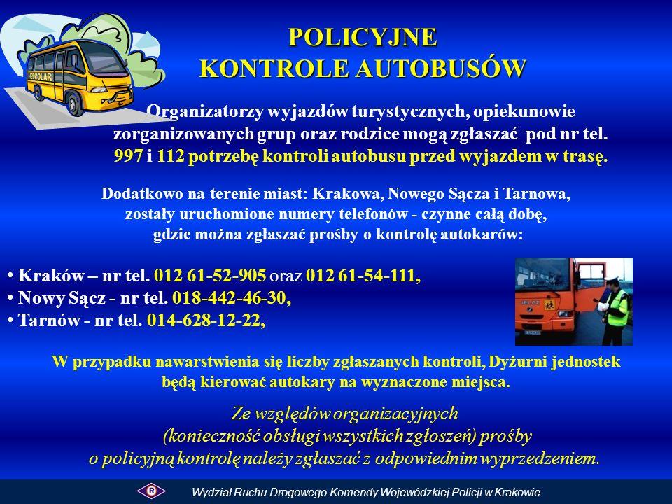 MAŁOPOLSKA POLICJA ŻYCZY BEZPIECZNEJ DROGI Wydział Ruchu Drogowego Komendy Wojewódzkiej Policji w Krakowie