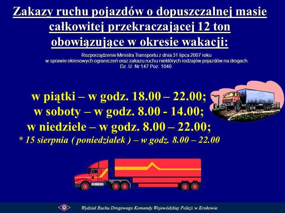 Zakazy ruchu pojazdów o dopuszczalnej masie całkowitej przekraczającej 12 ton obowiązujące w okresie wakacji: w piątki – w godz. 18.00 – 22.00; w sobo