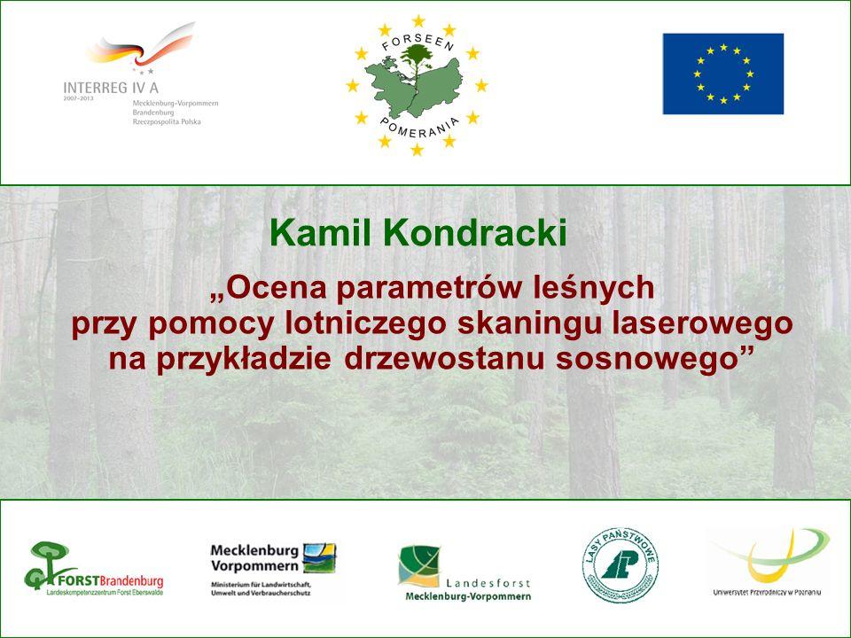 Kamil Kondracki Ocena parametrów leśnych przy pomocy lotniczego skaningu laserowego na przykładzie drzewostanu sosnowego