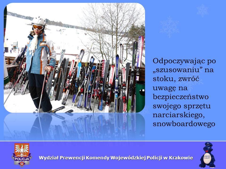 Wydział Prewencji Komendy Wojewódzkiej Policji w Krakowie Odpoczywając po szusowaniu na stoku, zwróć uwagę na bezpieczeństwo swojego sprzętu narciarsk