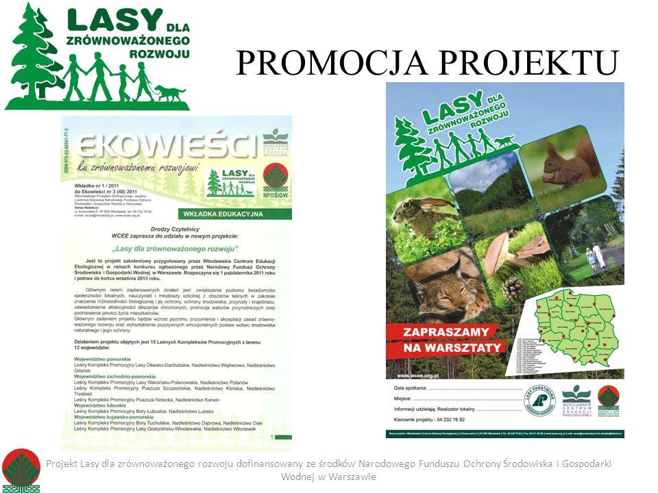 PROMOCJA PROJEKTU Projekt Lasy dla zrównoważonego rozwoju dofinansowany ze środków Narodowego Funduszu Ochrony Środowiska i Gospodarki Wodnej w Warsza