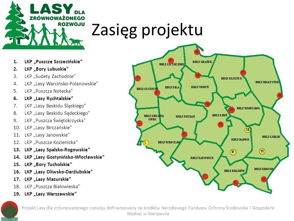 Zasięg projektu 1.LKP Puszcze Szczecińskie 2.LKP Bory Lubuskie 3.LKP Sudety Zachodnie 4.LKP Lasy Warcińsko-Polanowskie 5.LKP Puszcza Notecka 6.LKP Las