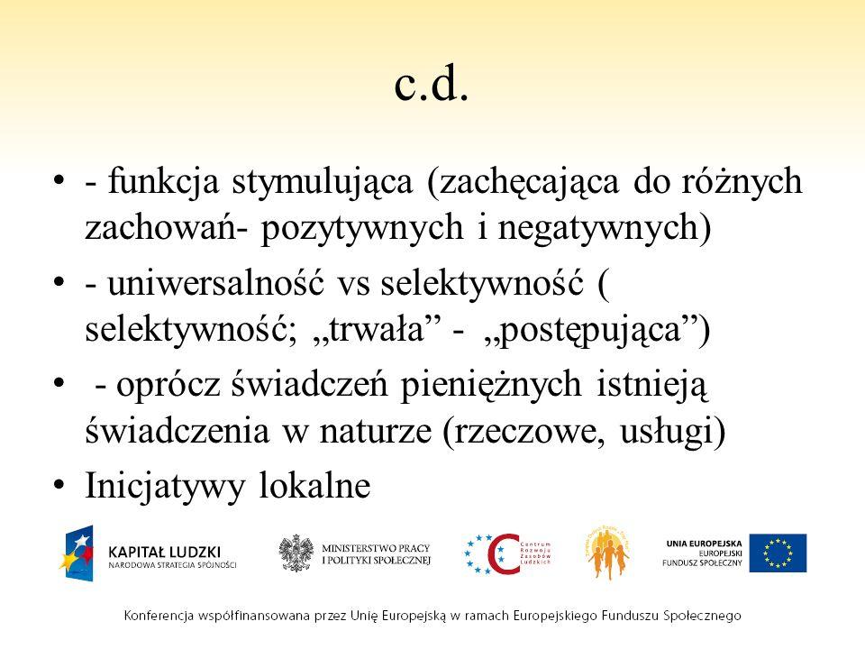c.d. - funkcja stymulująca (zachęcająca do różnych zachowań- pozytywnych i negatywnych) - uniwersalność vs selektywność ( selektywność; trwała - postę