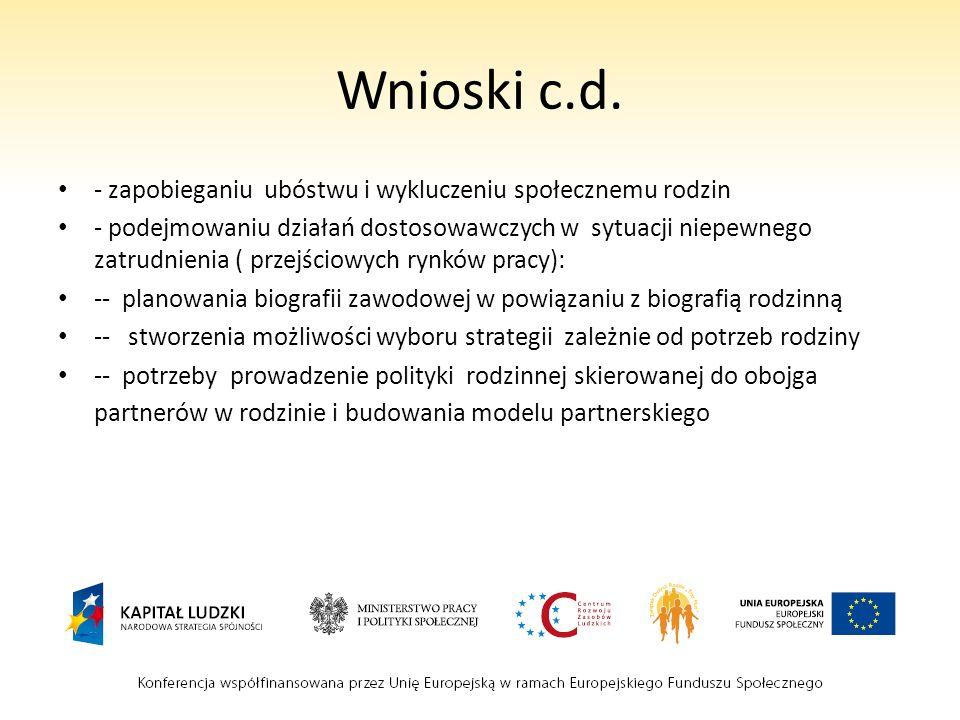 Wnioski c.d. - zapobieganiu ubóstwu i wykluczeniu społecznemu rodzin - podejmowaniu działań dostosowawczych w sytuacji niepewnego zatrudnienia ( przej