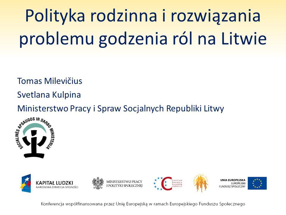 Polityka rodzinna i rozwiązania problemu godzenia ról na Litwie ( zarys ): Rodzina litewska.