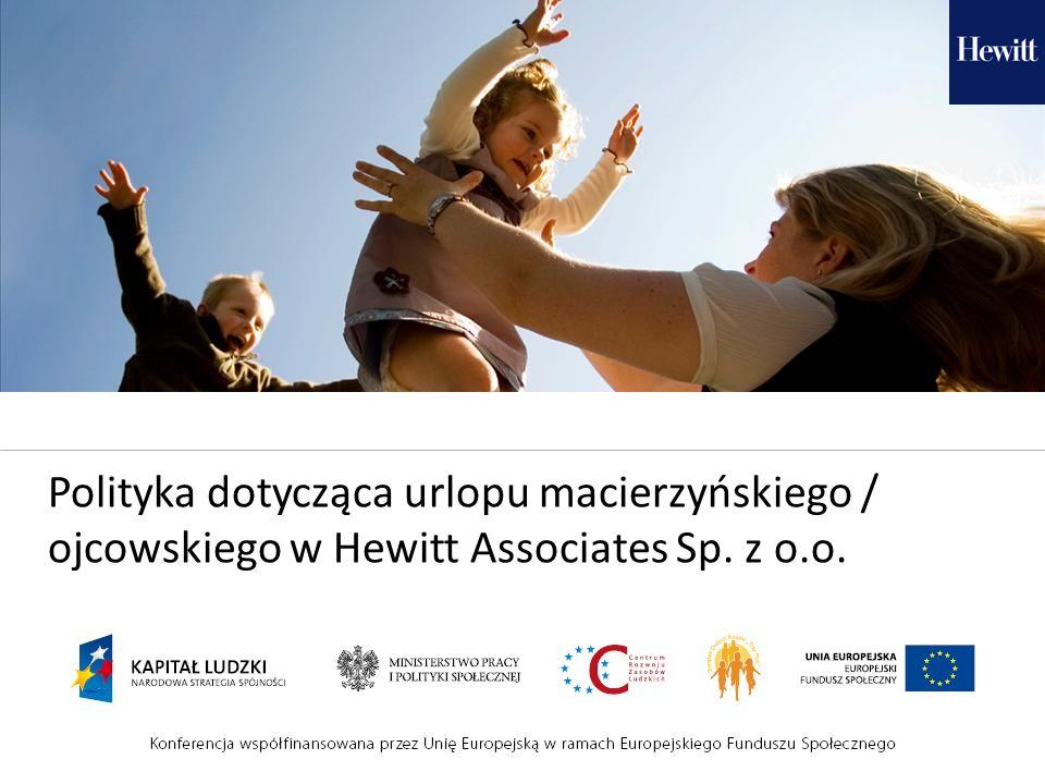 Polityka dotycząca urlopu macierzyńskiego / ojcowskiego w Hewitt Associates Sp. z o.o.