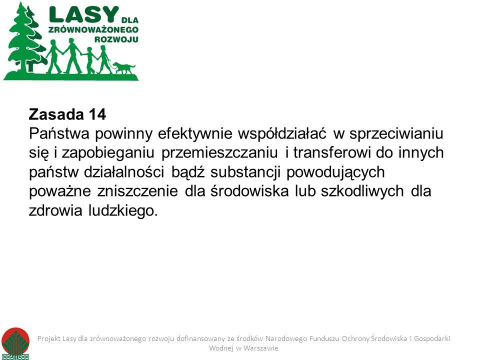 Zasada 14 Państwa powinny efektywnie współdziałać w sprzeciwianiu się i zapobieganiu przemieszczaniu i transferowi do innych państw działalności bądź