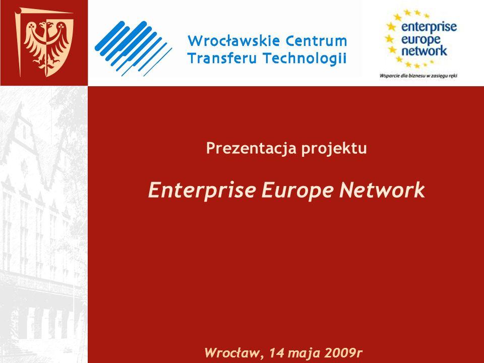 Prezentacja projektu Enterprise Europe Network Wrocław, 14 maja 2009r