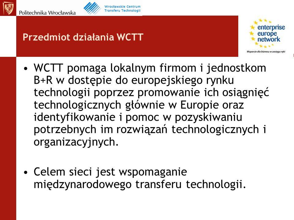 Przedmiot działania WCTT WCTT pomaga lokalnym firmom i jednostkom B+R w dostępie do europejskiego rynku technologii poprzez promowanie ich osiągnięć technologicznych głównie w Europie oraz identyfikowanie i pomoc w pozyskiwaniu potrzebnych im rozwiązań technologicznych i organizacyjnych.