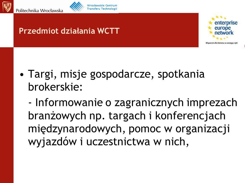 Targi, misje gospodarcze, spotkania brokerskie: - Informowanie o zagranicznych imprezach branżowych np.