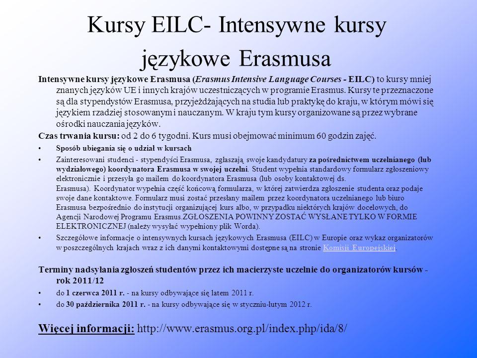 Kursy EILC- Intensywne kursy językowe Erasmusa Intensywne kursy językowe Erasmusa (Erasmus Intensive Language Courses - EILC) to kursy mniej znanych j