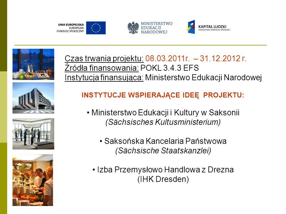 Czas trwania projektu: 08.03.2011r. – 31.12.2012 r. Źródła finansowania: POKL 3.4.3 EFS Instytucja finansująca: Ministerstwo Edukacji Narodowej INSTYT