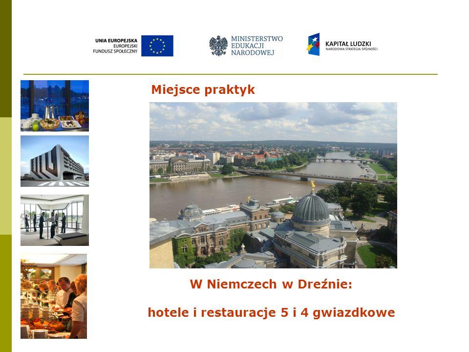 W Niemczech w Dreźnie: hotele i restauracje 5 i 4 gwiazdkowe Miejsce praktyk