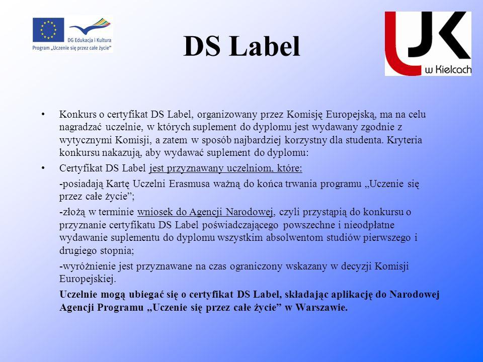 DS Label Konkurs o certyfikat DS Label, organizowany przez Komisję Europejską, ma na celu nagradzać uczelnie, w których suplement do dyplomu jest wyda