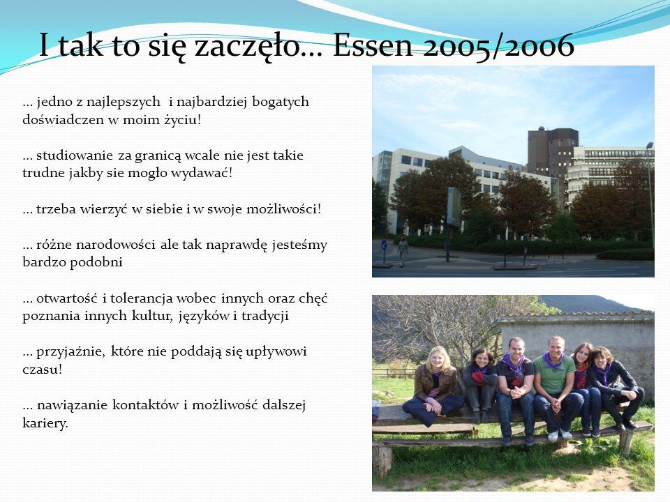 I tak to się zaczęło… Essen 2005/2006 … jedno z najlepszych i najbardziej bogatych doświadczen w moim życiu! … studiowanie za granicą wcale nie jest t